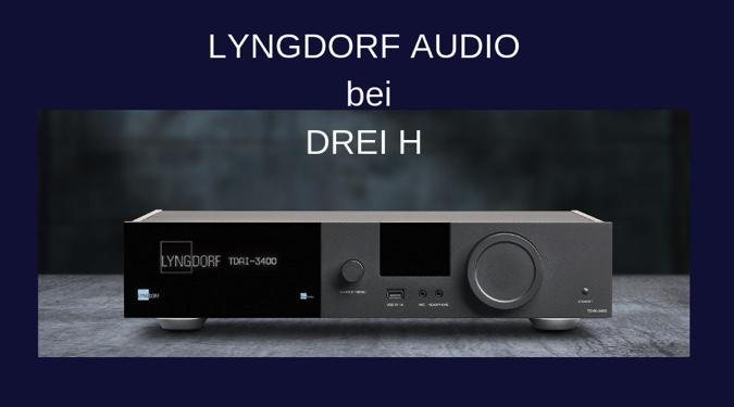 Lyngdorf Audio bei DREI H
